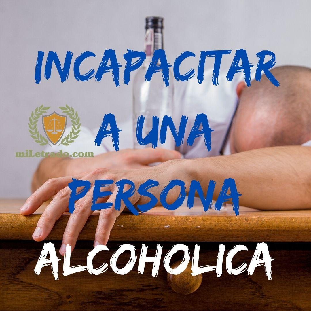 incapacitar-a-persona-alcoholica